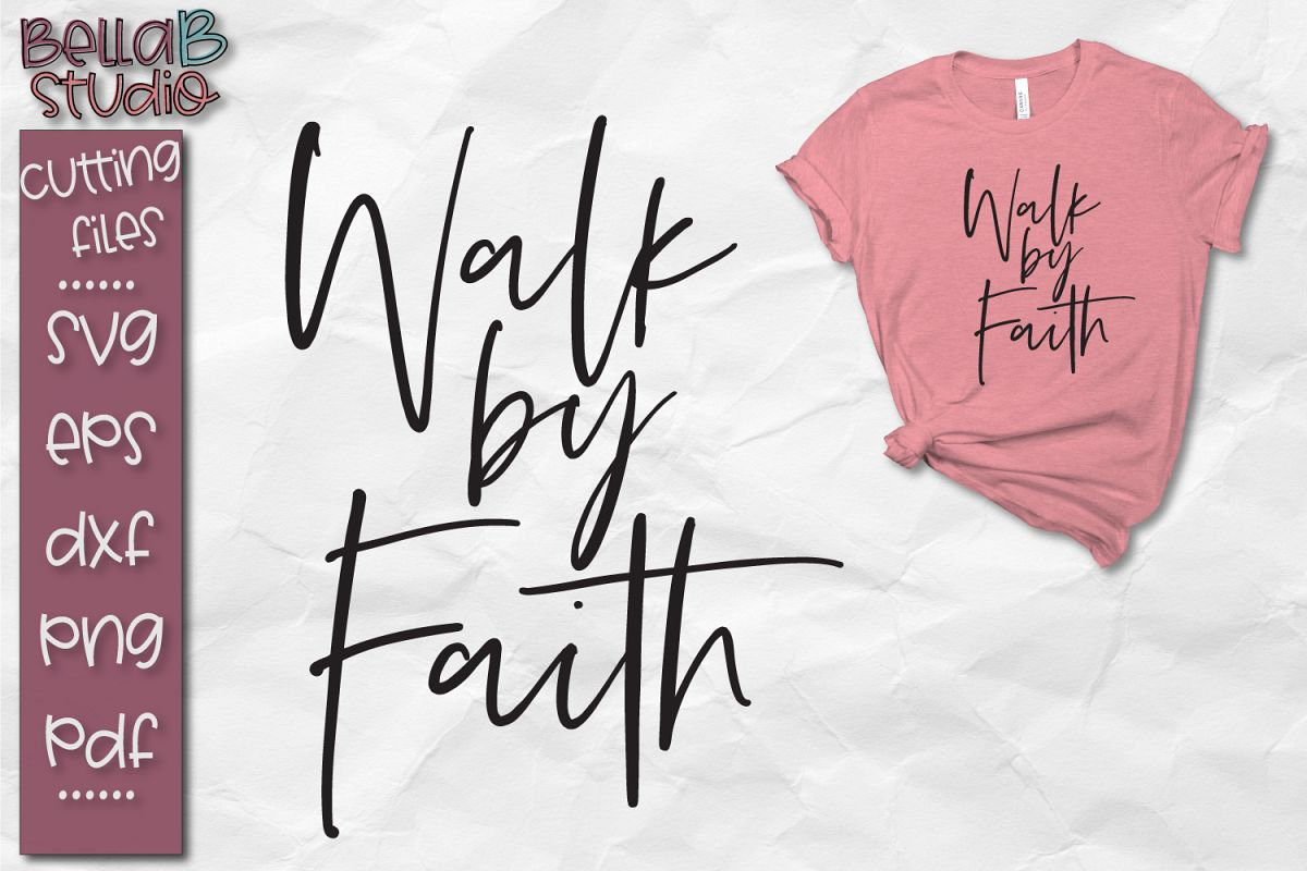 Walk By Faith SVG, Christian SVG File example image 1