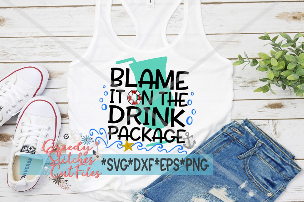 Blame It On The Drink Package Cruise SVG DXF EPS PNG example image 1