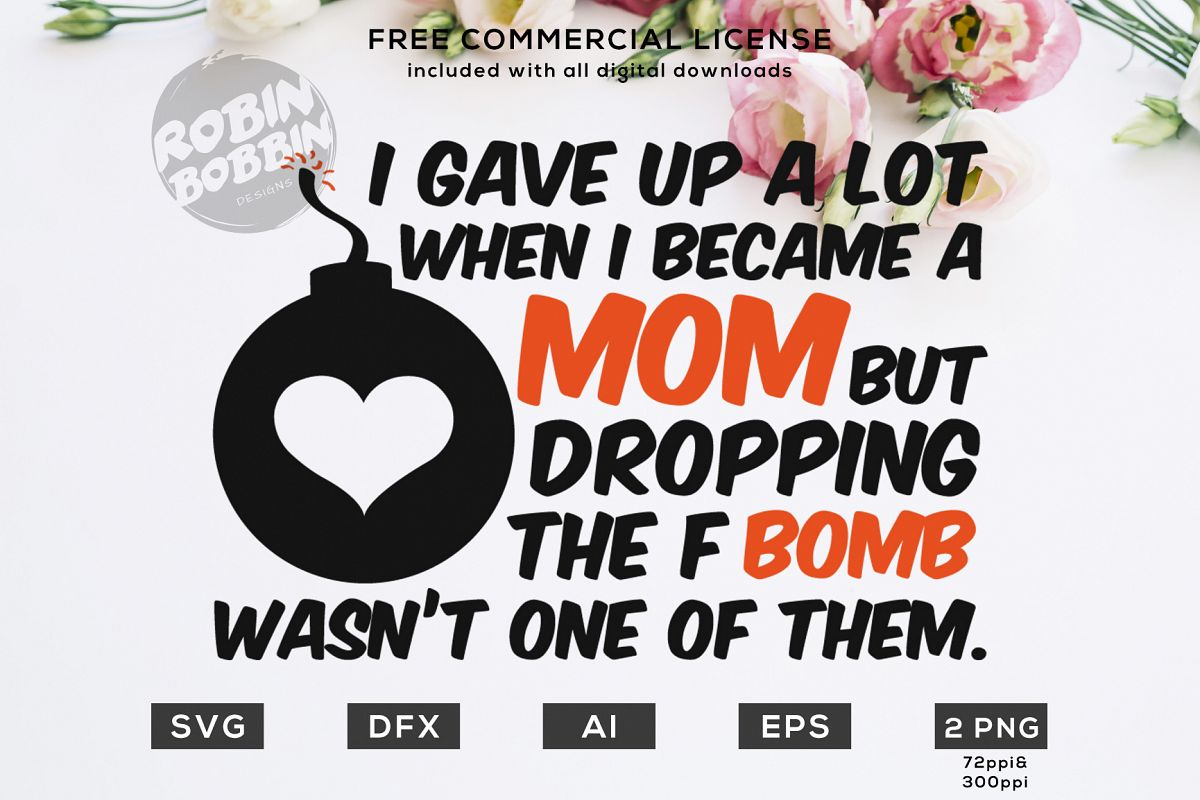 I Gave Up A Lot When I Became A Mom - Mother SVG File example image 1