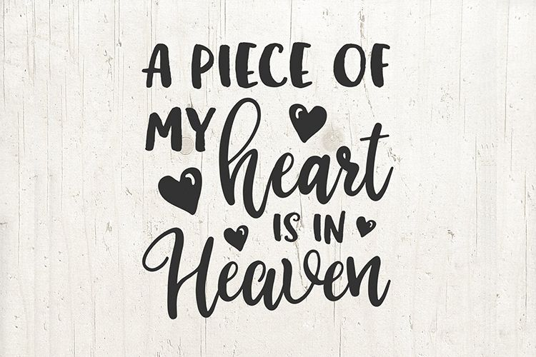 A piece of my heart is in heaven svg, in memory svg example image 1