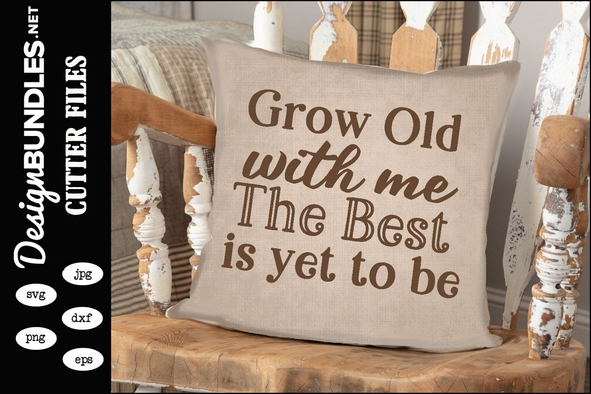 Grow Old With Me SVG example image 1