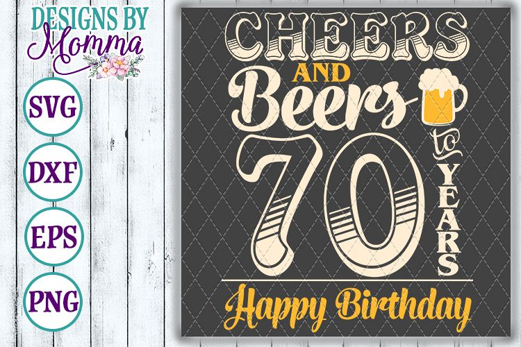 Cheers and Beers to 70 Years Birthday SVG example image 1