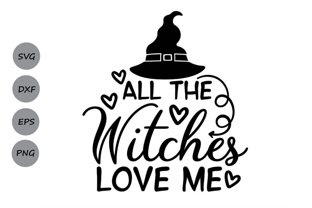 All The Witches Love Me Svg, Halloween Svg, Witch Svg. example image 1