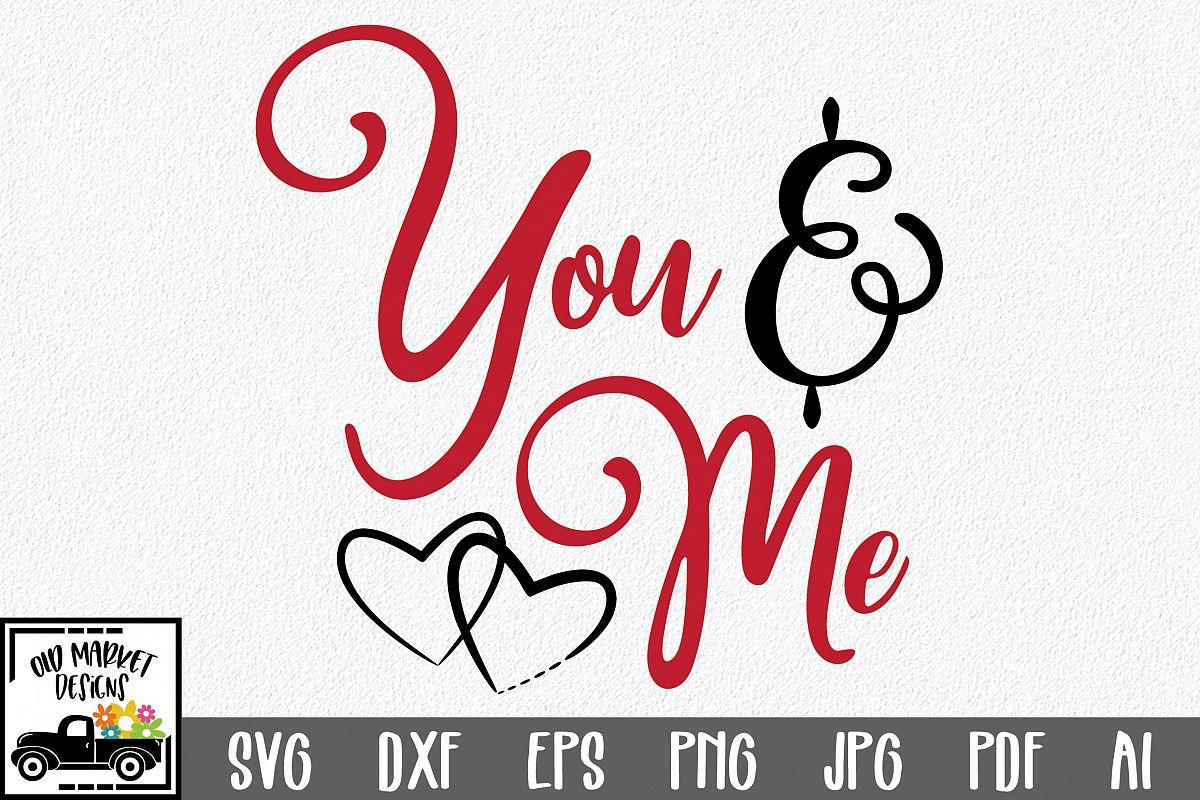 You & Me SVG Cut File - Valentine SVG EPS DXF PNG PDF AI example image 1