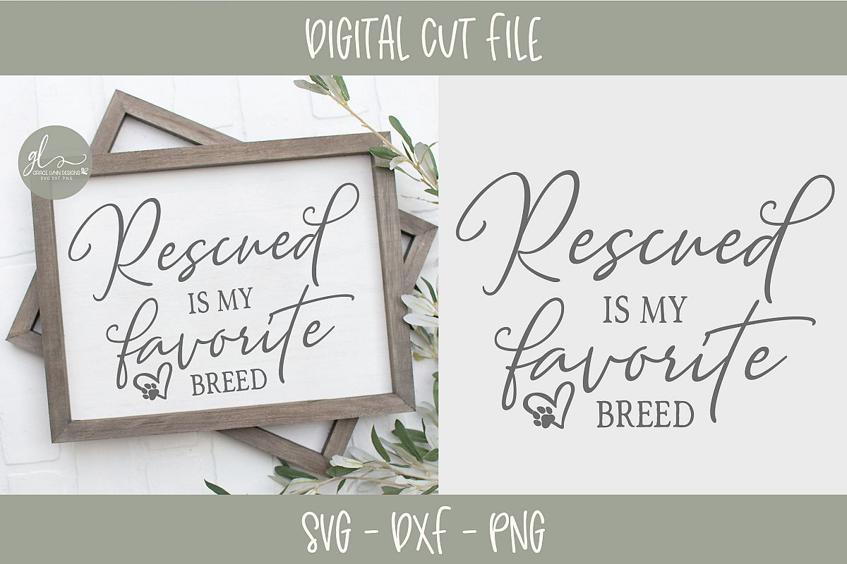 Rescued Is My Favorite/Favourite Breed - SVG example image 1