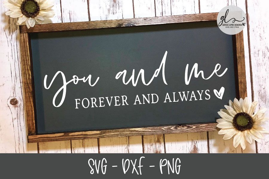 You And Me Forever And Always - SVG, DXF & PNG example image 1