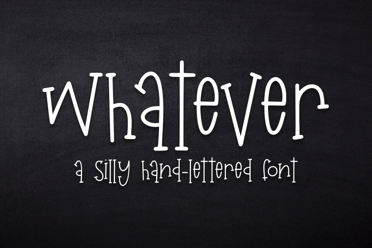Whatever - A Silly Hand-Lettered Font example image 1