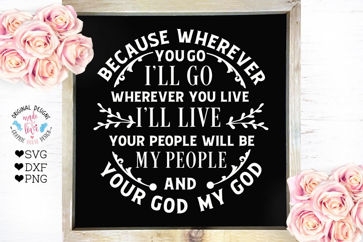 Because Wherever You Go I'll Go - Bible Verse Cut File example image 1