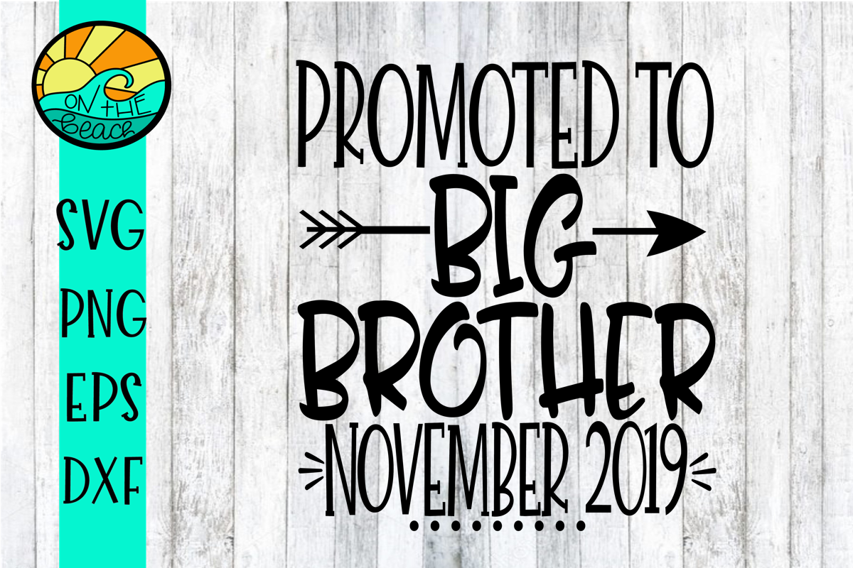 Promoted to BIG Brother November 2019 - SVG PNG EPS DXF example image 1