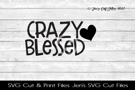 Crazy Blessed SVG Cut File example image