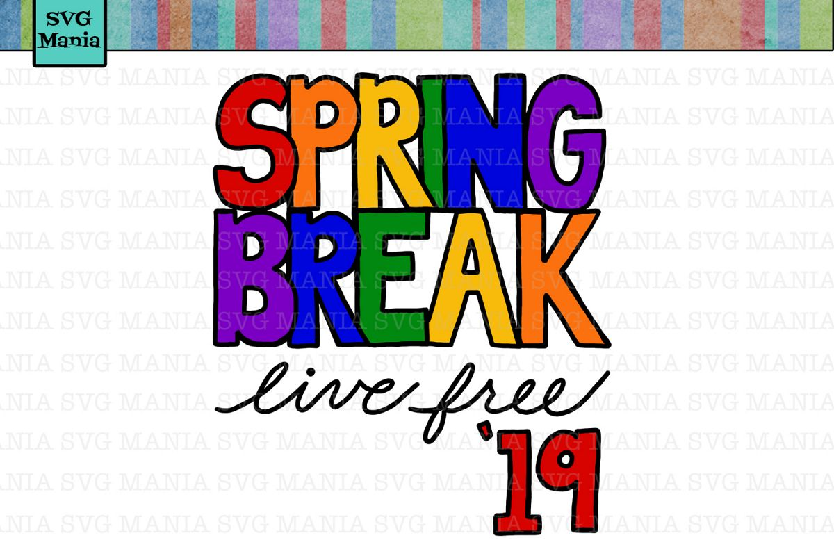 Spring Break Live Free SVG File, Spring Break 2019 SVG File example image 1