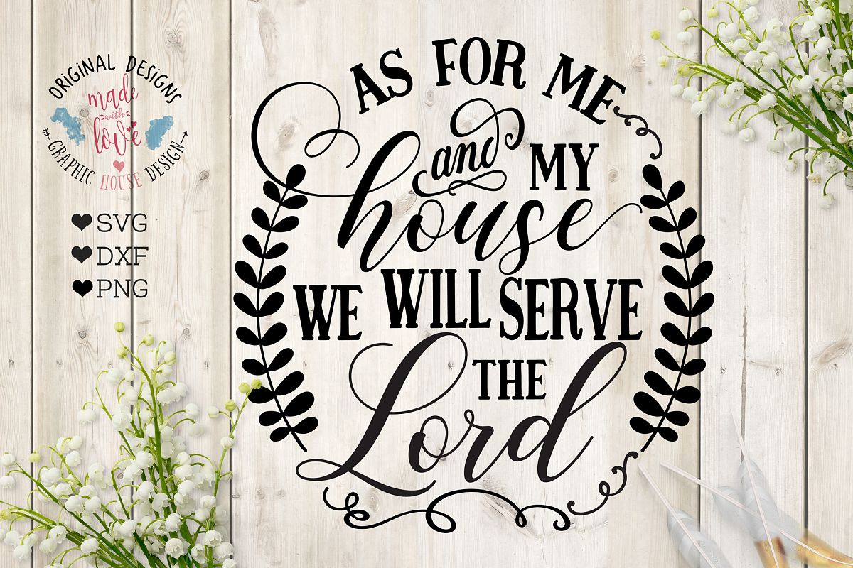 As For Me And My House We Will Serve The Lord Cutting File Svg Dxf