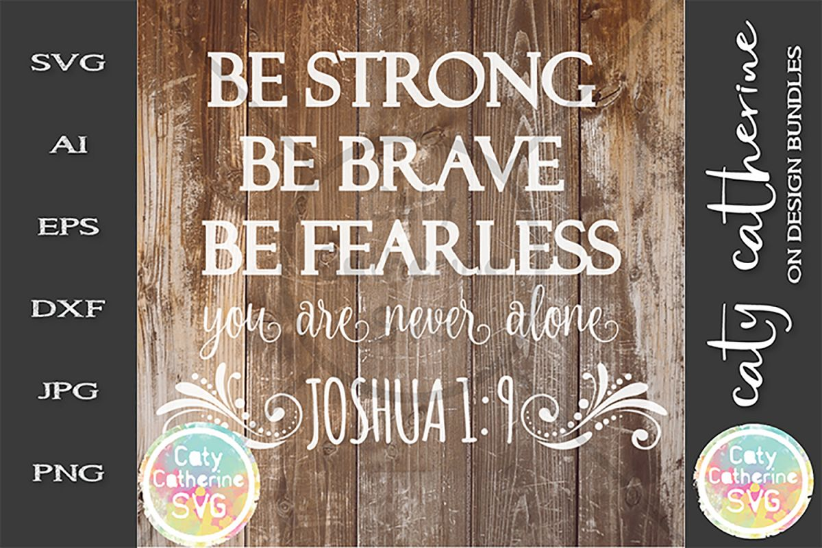 Be Strong Be Brave Be Fearless You Are Never Alone SVG example image 1