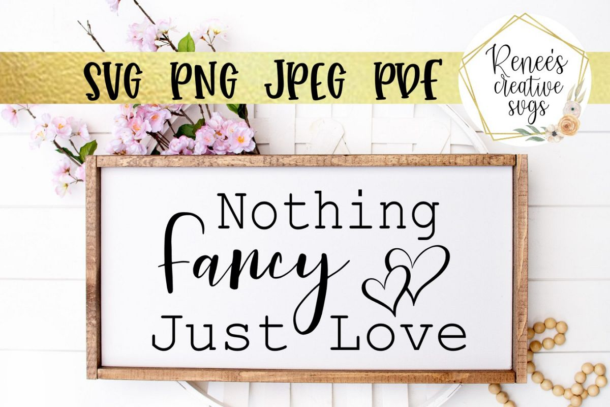 Nothing Fancy, Just Love|Wedding Quotes | SVG Cut File example image 1