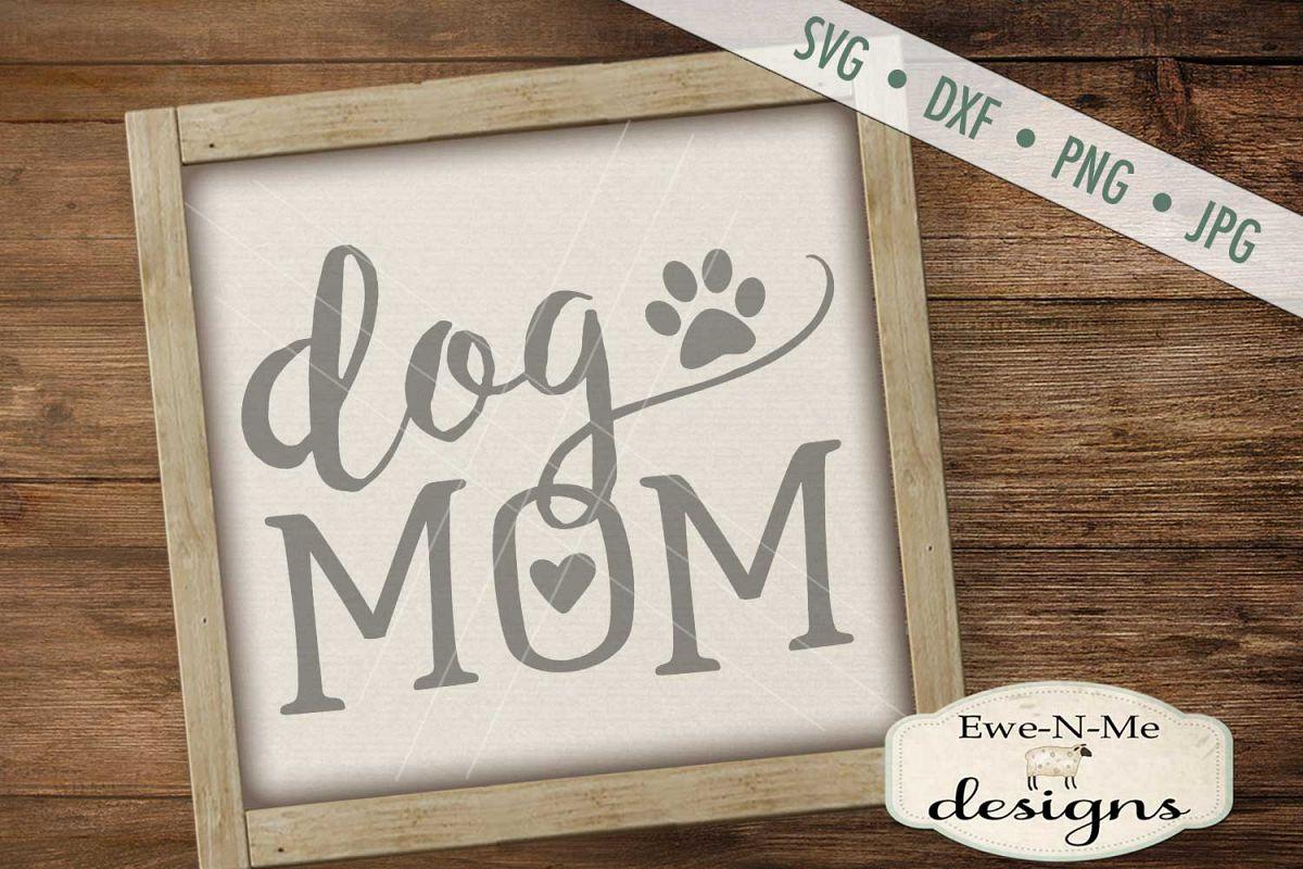 Dog Mom SVG DXF Cut File example image 1