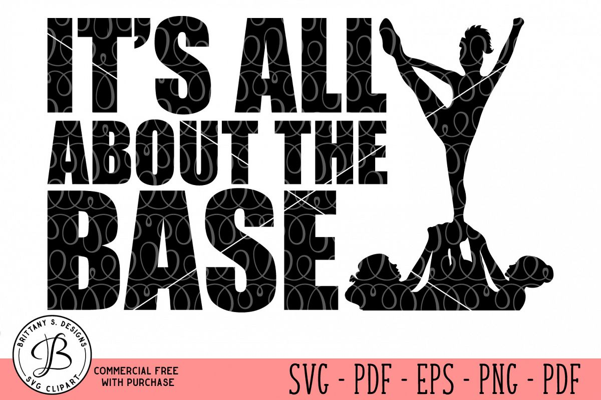 All About The Base SVG, Base SVG, Cheer SVG, Gymnastics SVG example image 1