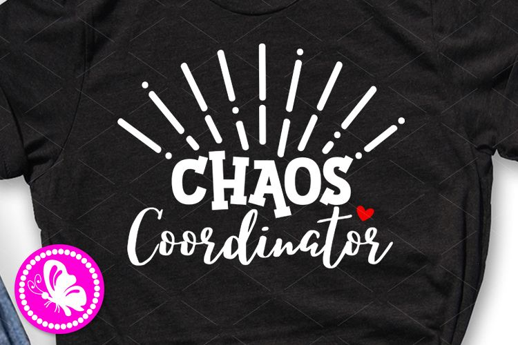 Chaos Coordinator svg Mommy and my shirts Teacher gift example image 1