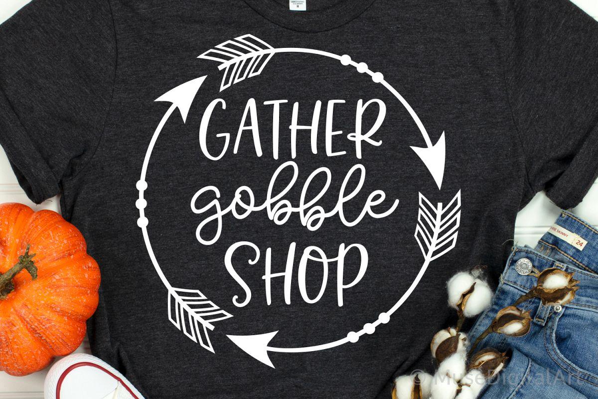 Gather Gobble Shop Svg, Thanksgiving Svg, Black Friday Svg example image 1