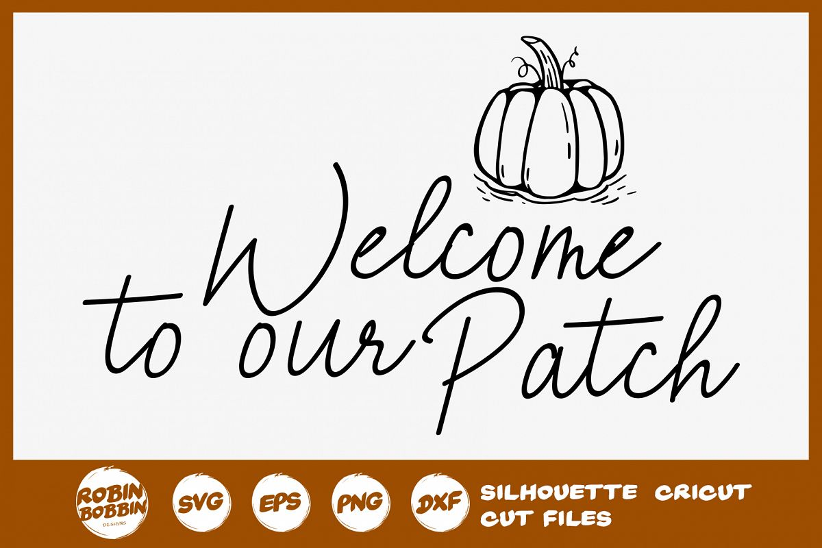 Welcome To our Patch SVG - Fall Farmhouse SVG example image 1