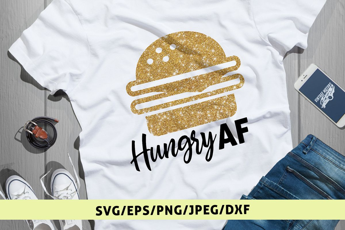 Hungry AF - Food SVG EPS DXF PNG Cutting Files example image 1