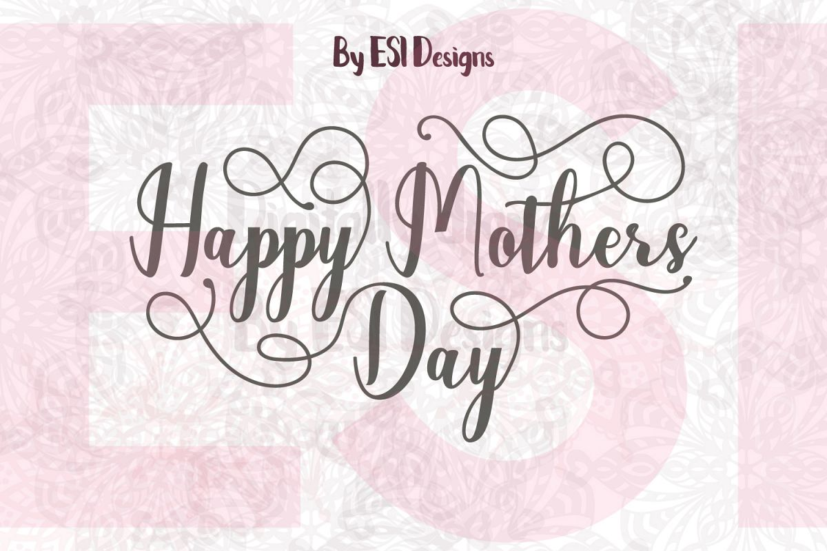 Mothers Day | Happy Mothers Day Quote | SVG, DXF, EPS