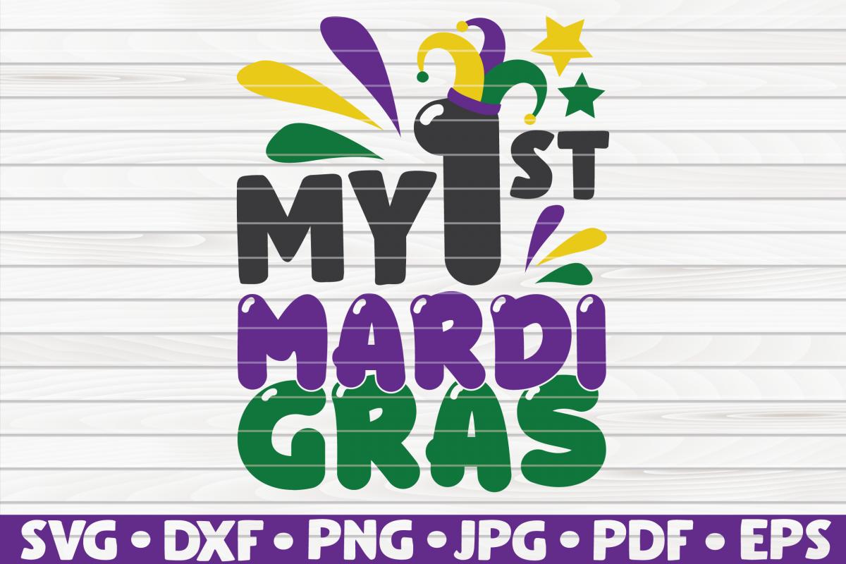 My first mardi gras| Mardi Gras saying | SVG | cut file example image 1