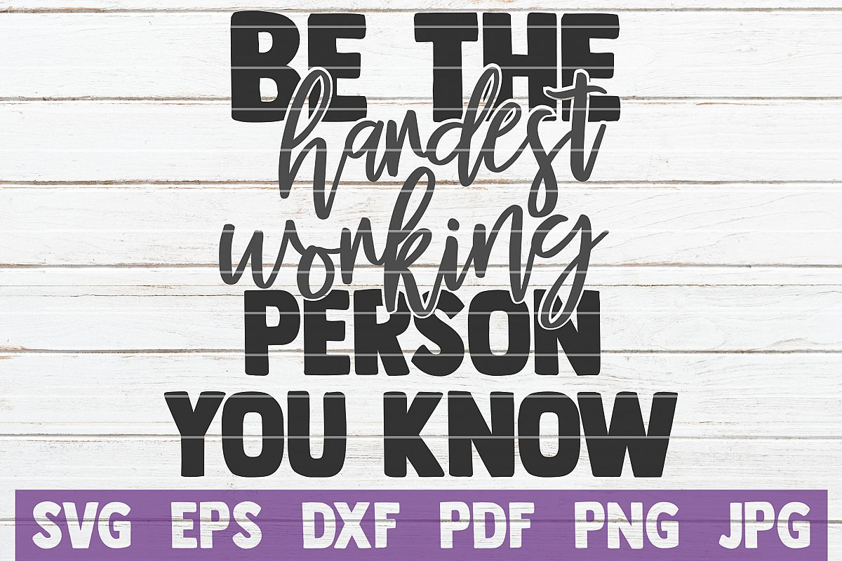Be The Hardest Working Person You Know SVG Cut File example image 1