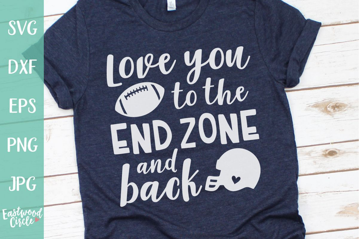 Love You to the End Zone and Back - Football SVG File example image 1