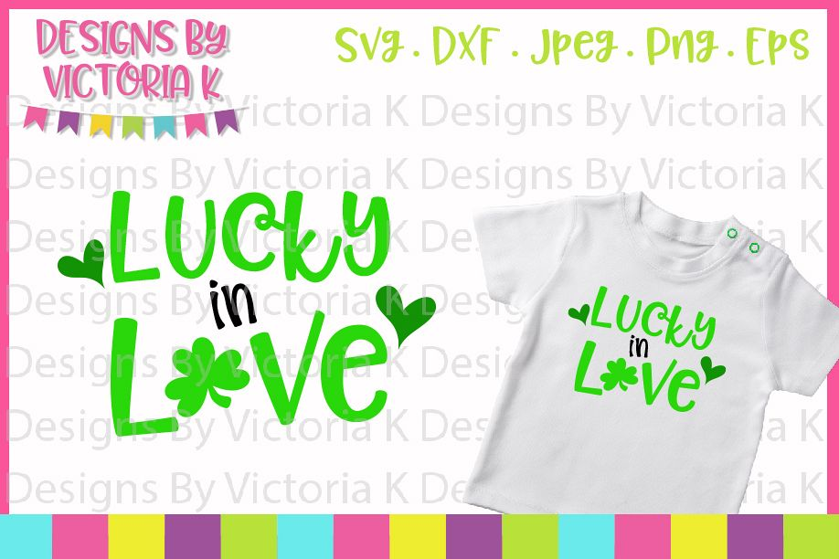 St Patrick's Day, Lucky in love, SVG, DXF, PNG example image 1