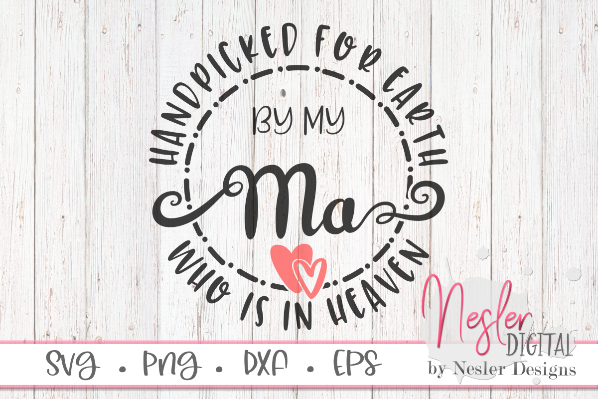 Handpicked for Earth by my Ma Who is in Heaven SVG example image 1