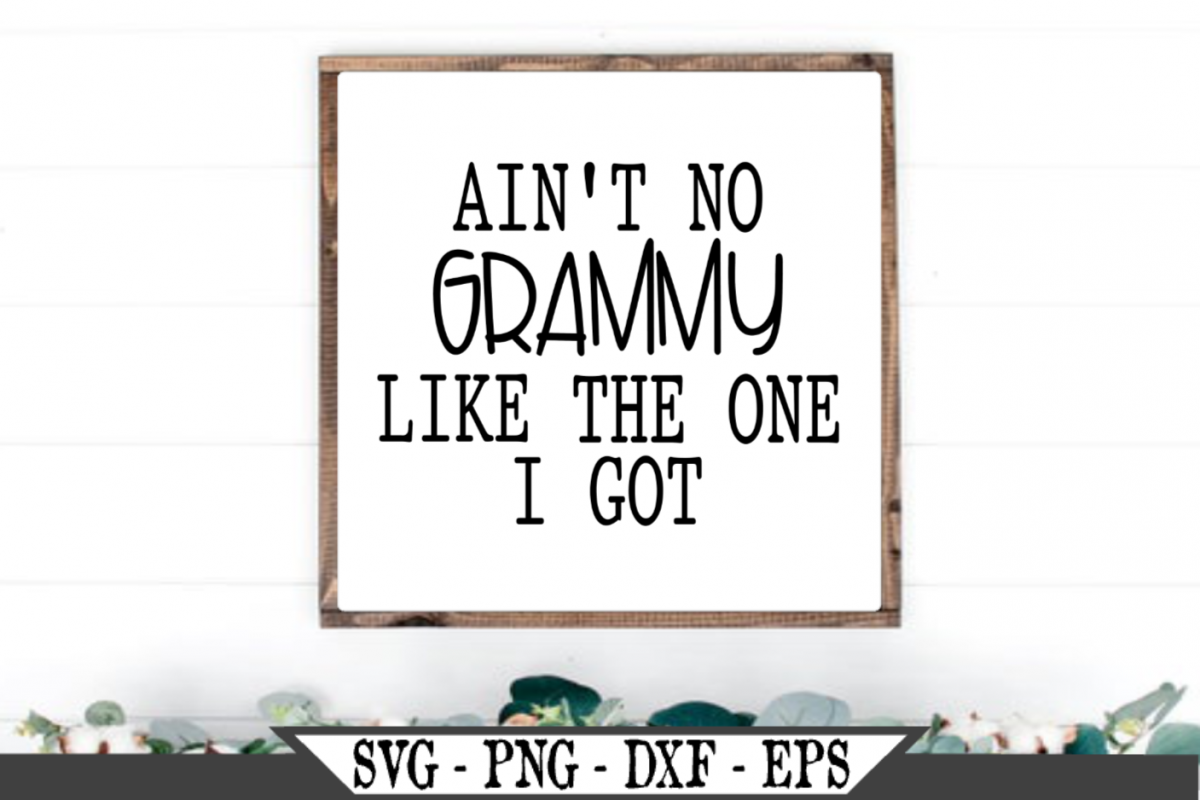 Ain't No Grammy Like The One I Got SVG example image 1