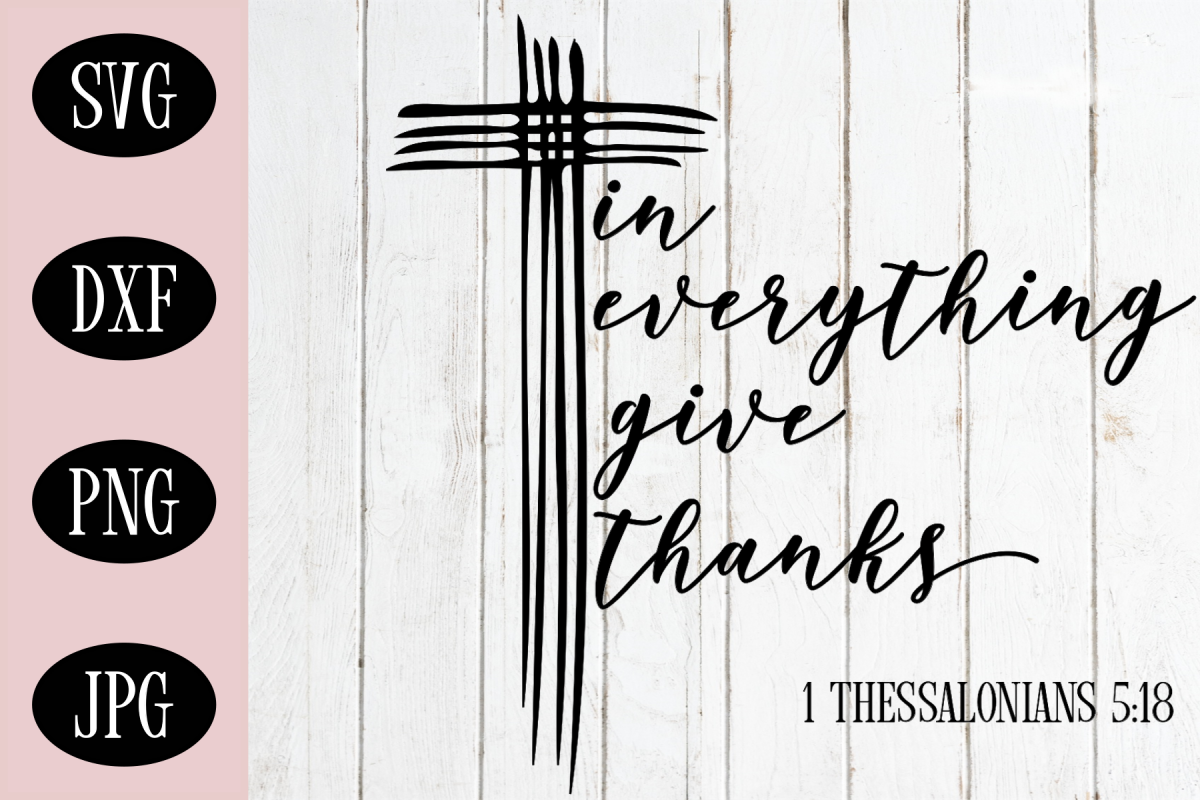 Bible Verse SVG | Christian SVG | In Everything Give Thanks example image 1