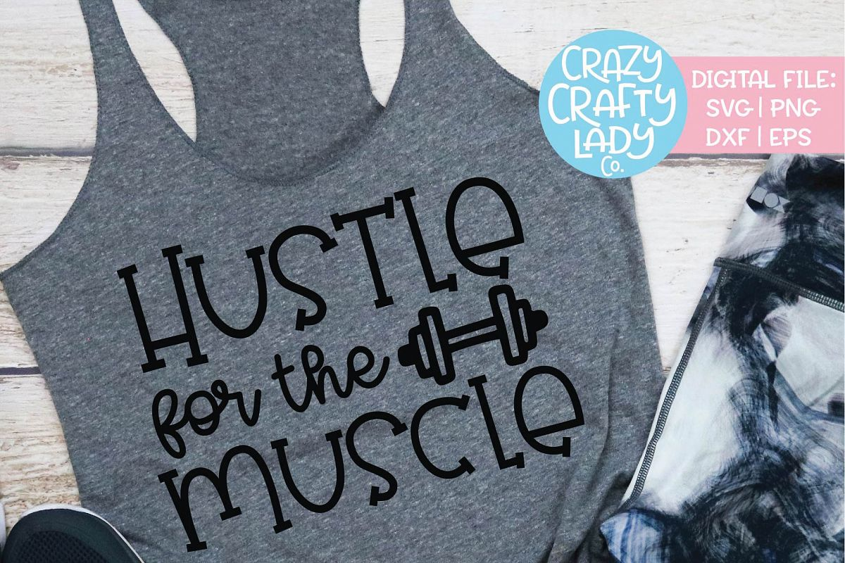 Hustle for the Muscle Workout SVG DXF EPS PNG Cut File example image 1