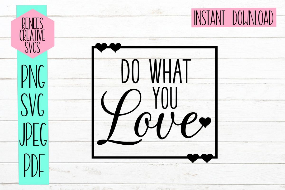 Do what you love |Quote SVG | SVG Cut file example image 1