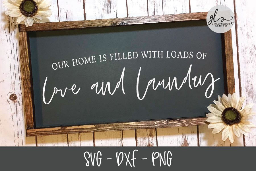 Our Home Is Filled With Loads Of Love And Laundry - SVG example image 1