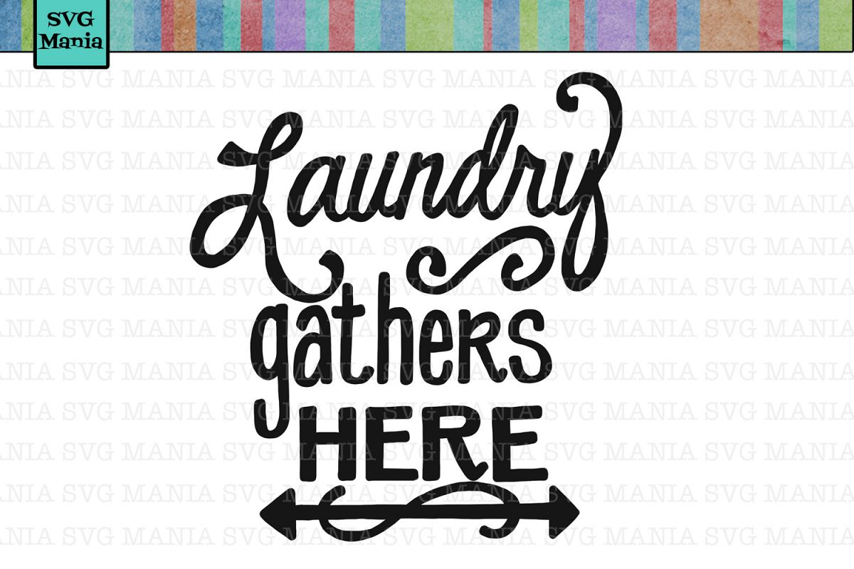 Download SVG File Laundry, Laundry Room Saying SVG, SVG Files Cricut