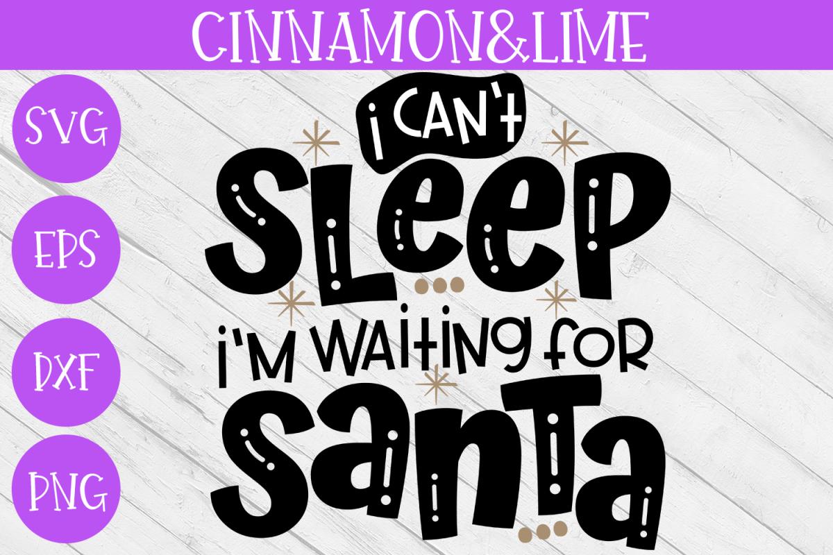 Christmas Svg - I Can't Sleep I'm Waiting for Santa example image 1