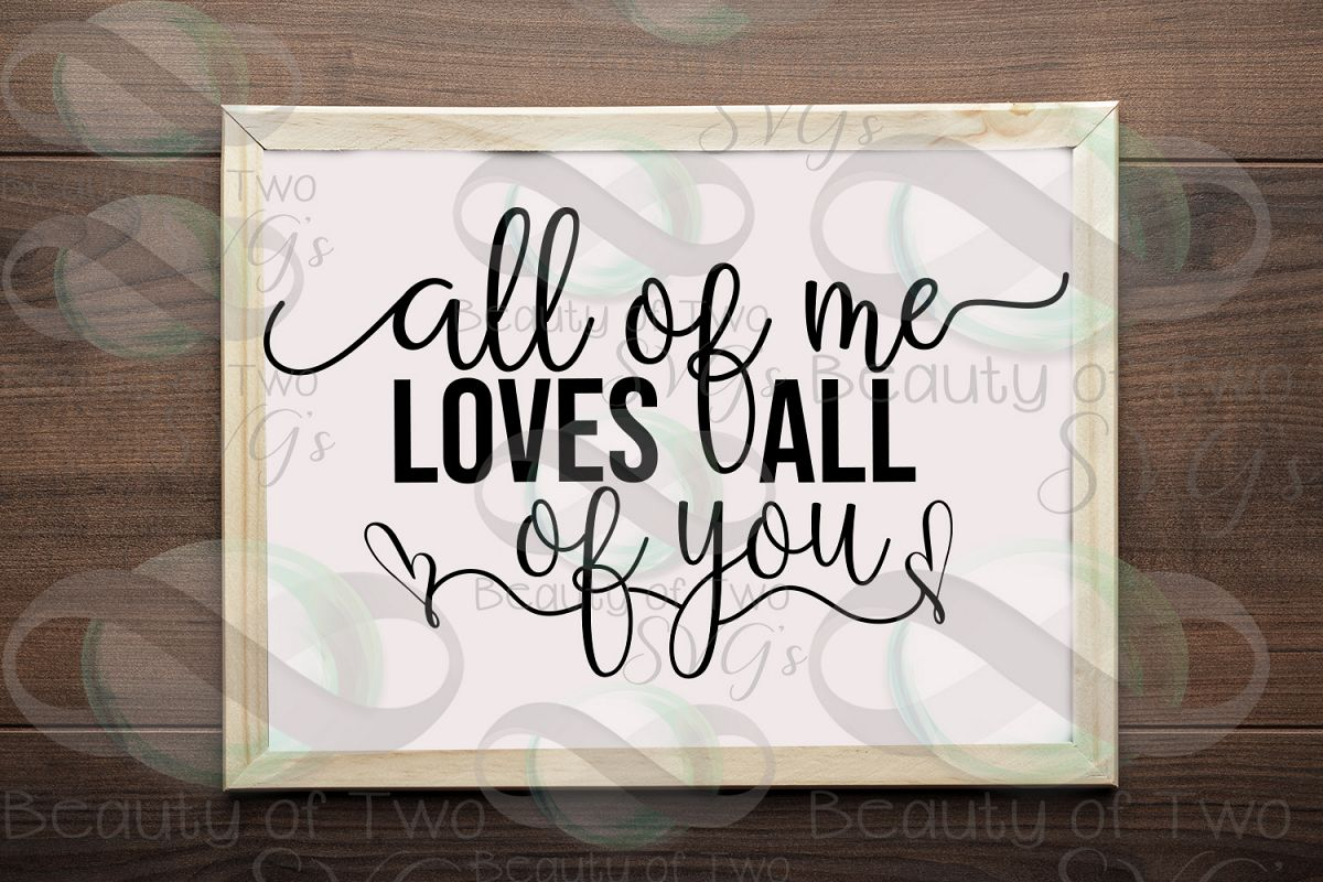 All of me loves all of you, love svg, wedding love svg example image 1