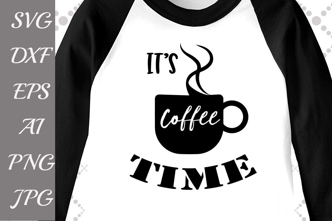 It's Coffee Time Svg example image 1
