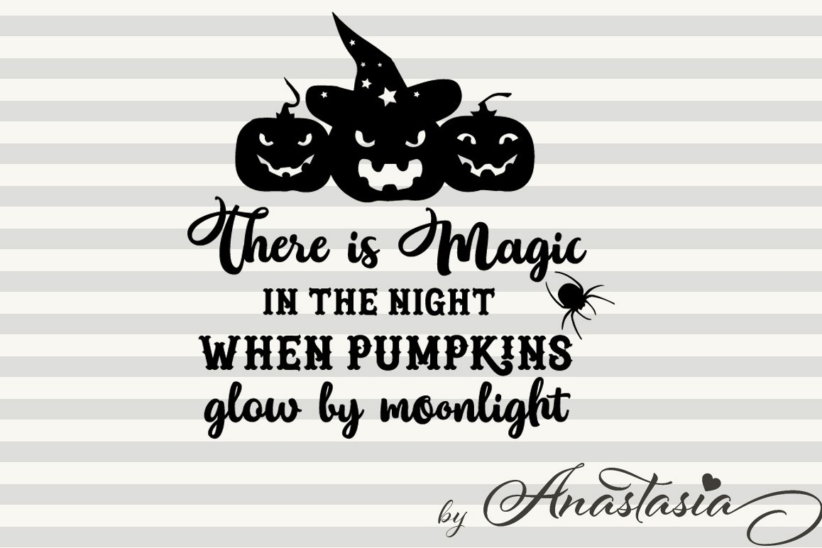 There is magic in the Night Cut Ready SVG - Halloween SVG - Halloween Quote example image 1