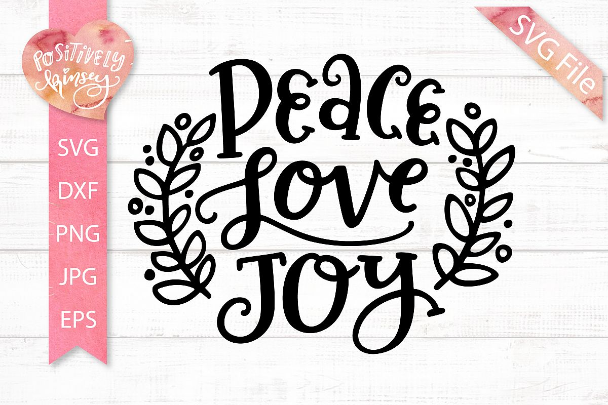 Peace Love Joy SVG DXF PNG EPS Christmas SVG, Holiday SVG example image 1