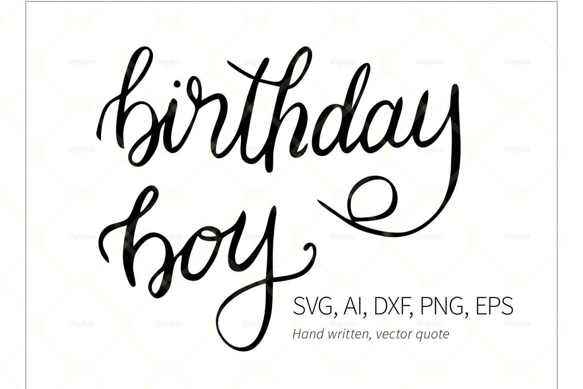 Birthday Boy Calligraphy Quote, Birthday Svg File, Vector ai example image 1