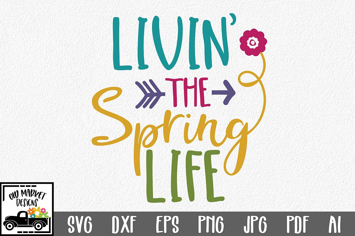 Livin' the Spring Life SVG Cut File - Spring SVG DXF EPS PNG example image 1