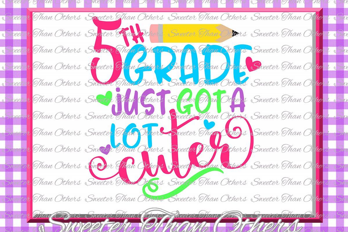 Fifth Grade cuter SVG 5th Grade cut file First Day of School example image 1