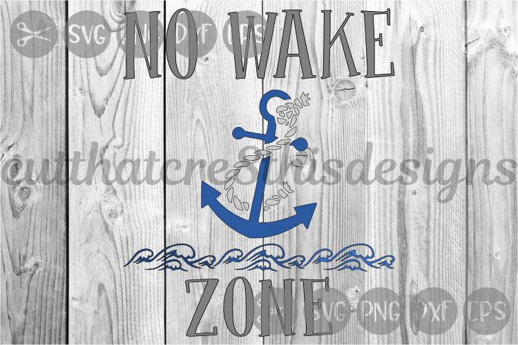No Wake Zone, Baby Sleeping, Anchor, Nautical, Cut File, SVG example image 1