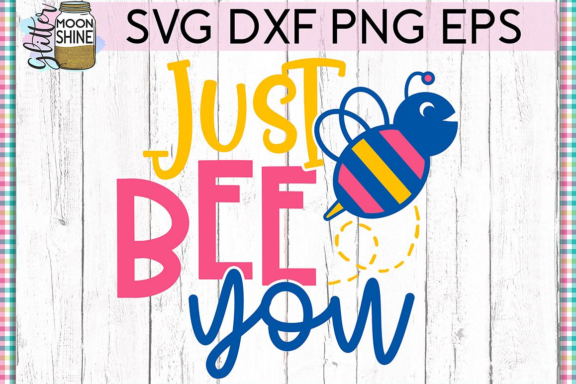 Just Bee You SVG DXF PNG EPS Cutting Files example image 1