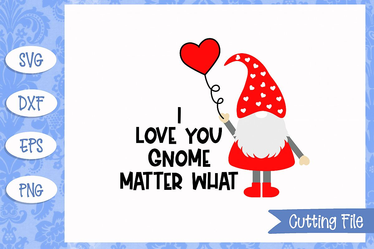 I love you gnome matter what SVG File example image 1