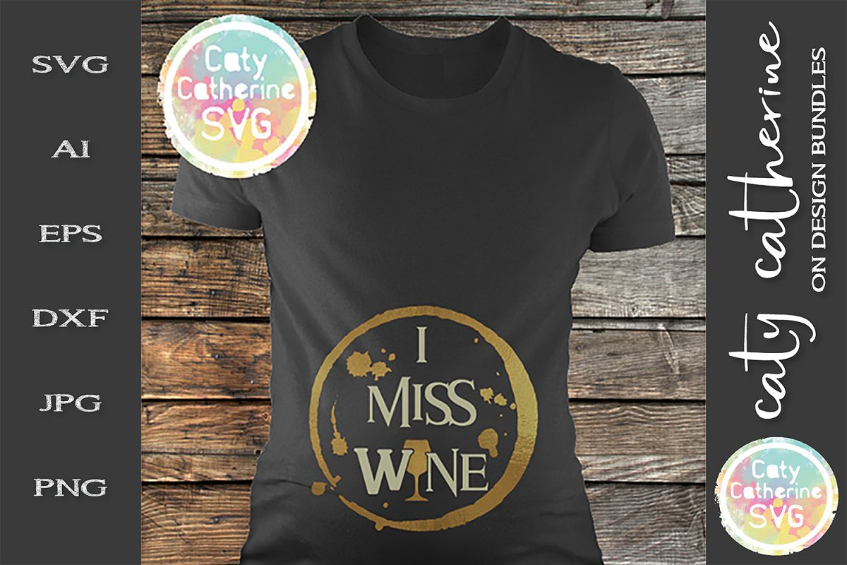 I Miss Wine Funny Maternity T-Shirt Design SVG Cut File example image 1