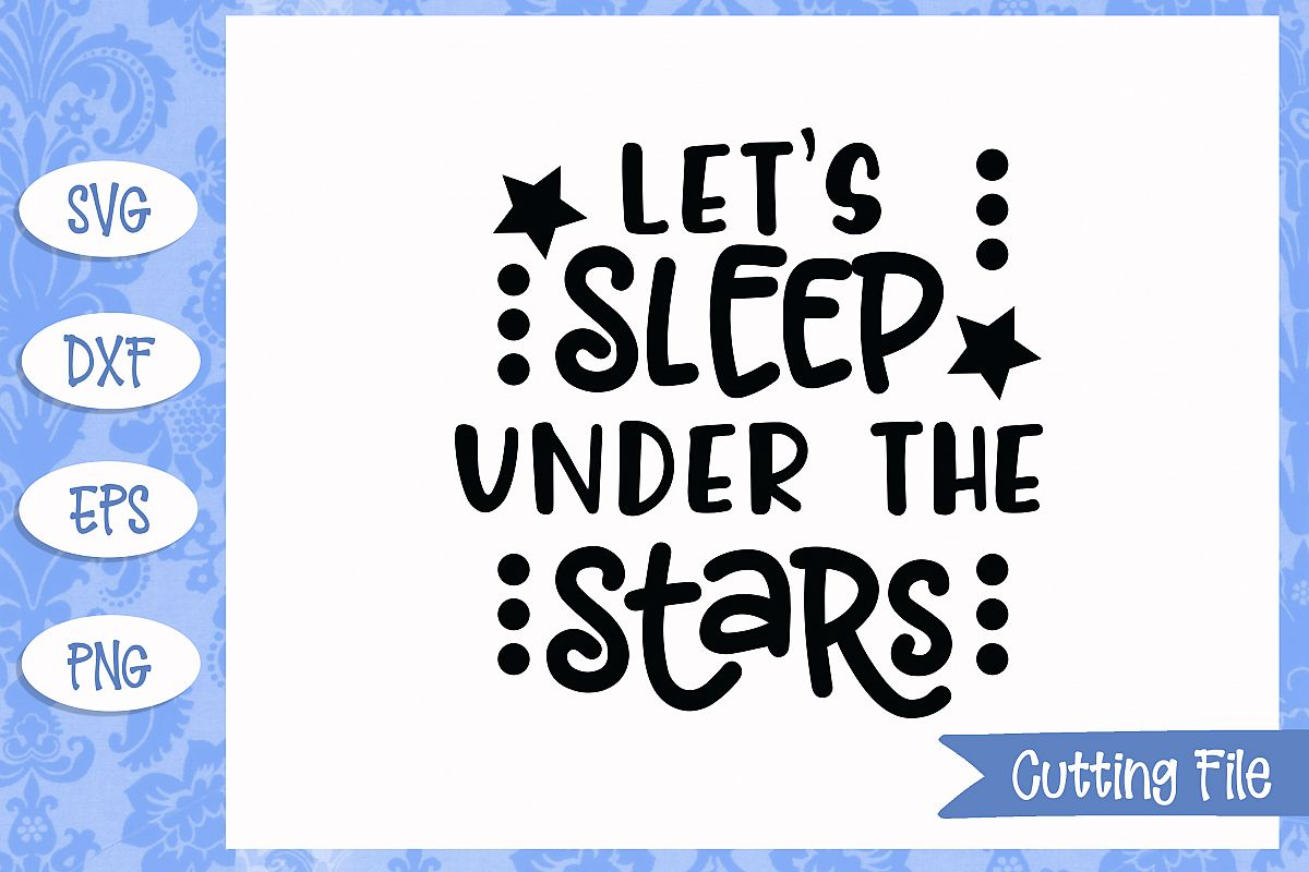 Let's sleep under the stars SVG File example image 1