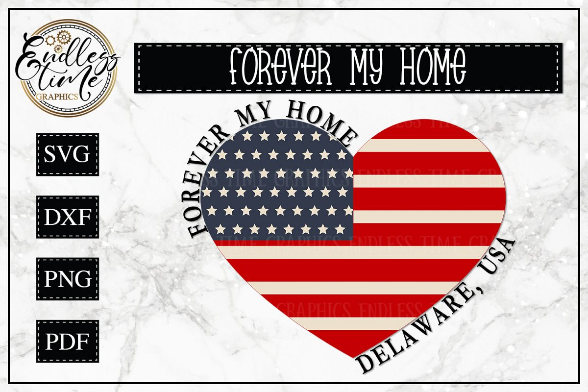 Forever My Home Delaware - A Patriotic SVG Cut File example image 1
